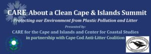 CARE About a Clean Cape and Islands Summit @ Cape Cod Museum of Natural History